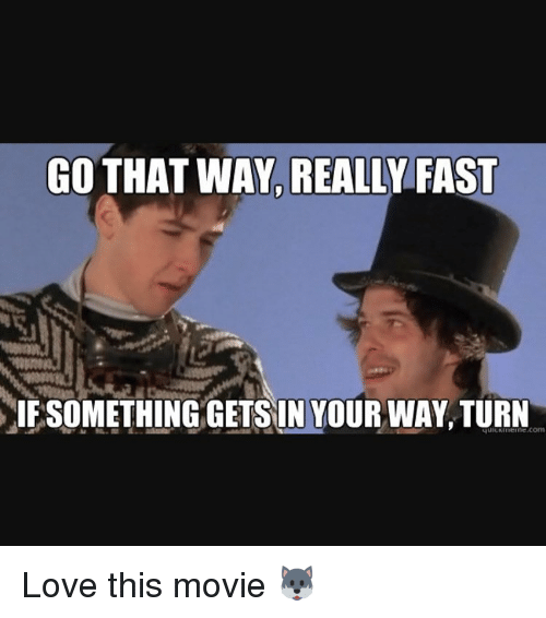 go-that-way-really-fast-ifsomething-getsin-your-way-turn-14898734.png