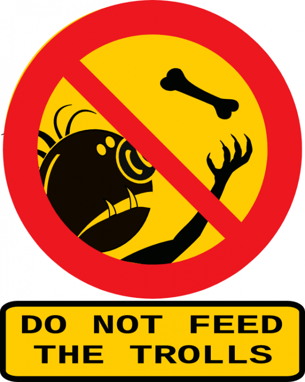 do_not_feed_the_trolls.thumb.png.30e6ae44c7cd83bdc0c3976cfb07a172.png